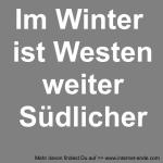 Im Winter ist Westen weiter Südlicher